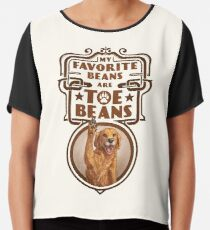 My Favorite Beans Are Toe Beans (Dog) Chiffon Top