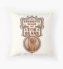 My Favorite Beans Are Toe Beans (Dog) Throw Pillow