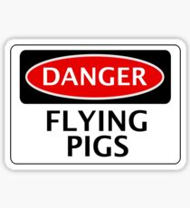 DANGER FLYING PIGS, FUNNY FAKE SAFETY SIGN Sticker