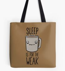 Schlaf ist für die schwachen Tote Bag