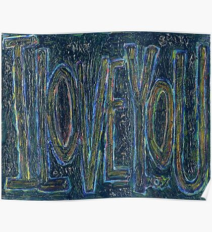 I Love You -  Brianna Keeper Painting Poster