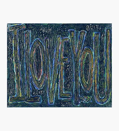 I Love You -  Brianna Keeper Painting Photographic Print