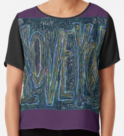I Love You -  Brianna Keeper Painting Chiffon Top