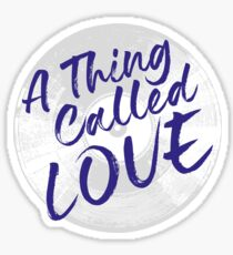 A Thing Called Love Sticker
