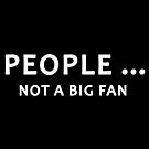 People Not a Big Fan by features2018