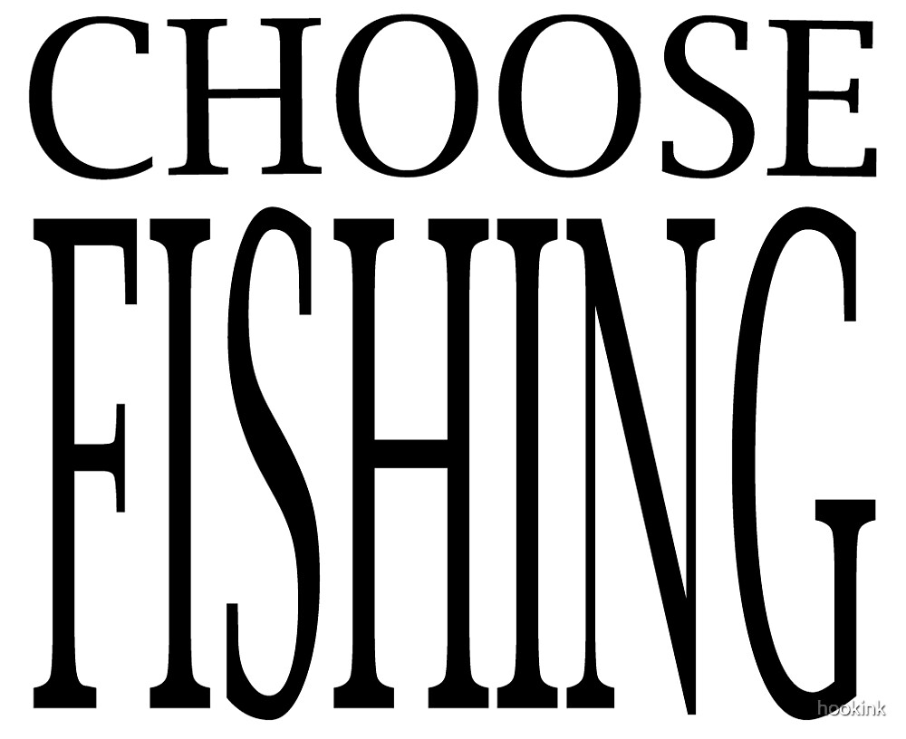 CHOOSE FISHING by hookink