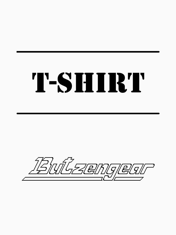 Generic T-Shirt by Butzengear