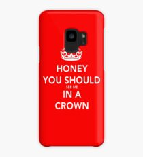 Honey You Should See Me in a CROWN Case/Skin for Samsung Galaxy