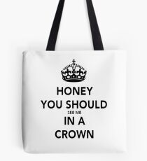 Honey You Should See Me in a CROWN Stickers Tote Bag
