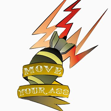 Move your ass!! by Dislav