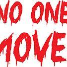 NO ONE MOOVE! cool Halloween blood design von jazzydevil