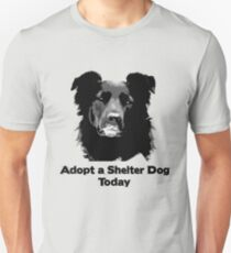 Adopt a Shelter Dog Today Unisex T-Shirt