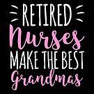 Retired Nurses Best Grandmas Retirement Gift Idea von haselshirt