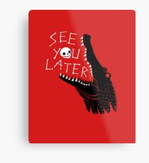 See You Later, Alligator Metal Print