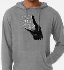 See You Later, Alligator Lightweight Hoodie