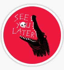 See You Later, Alligator Sticker