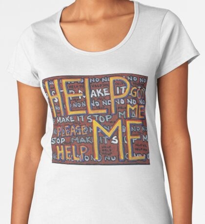 HELP ME - God, Help Me! - Brianna Keeper Painting Premium Scoop T-Shirt
