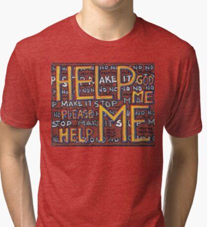 HELP ME - God, Help Me! - Brianna Keeper Painting Tri-blend T-Shirt