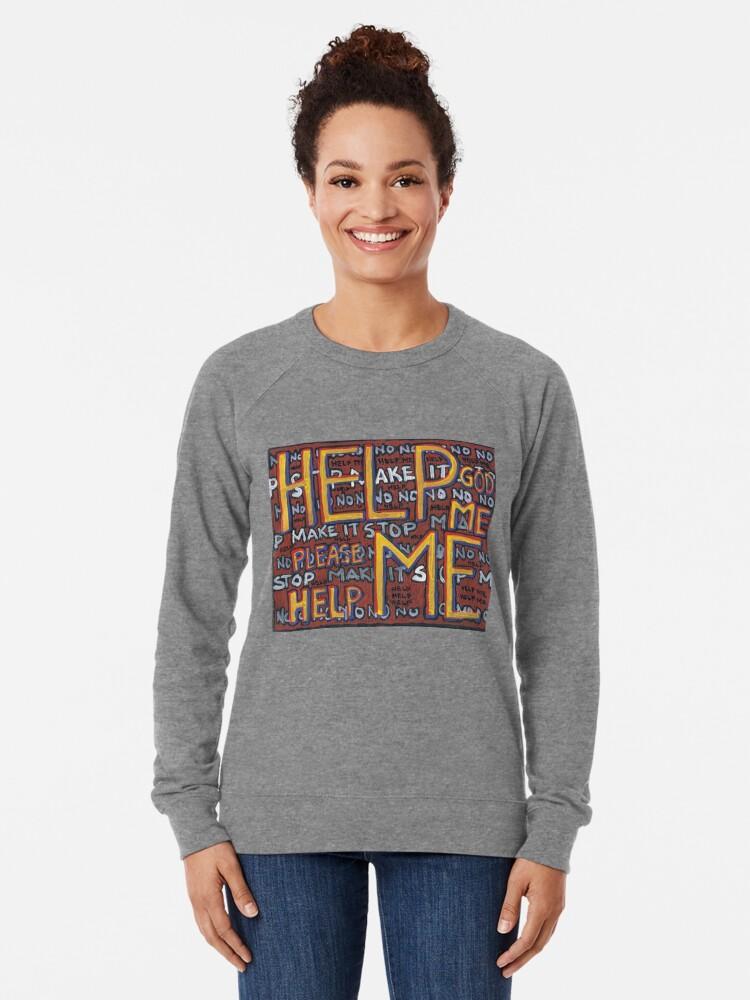 Alternate view of HELP ME - God, Help Me! - Brianna Keeper Painting Lightweight Sweatshirt