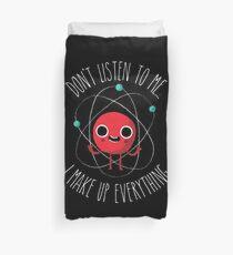 Never Trust An Atom Duvet Cover