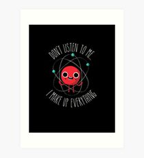 Never Trust An Atom Art Print