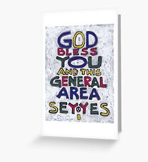 God Bless You And This General Area - Say Yes - Brian Keeper Painting Greeting Card