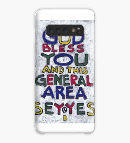 God Bless You And This General Area - Say Yes - Brian Keeper Painting Case/Skin for Samsung Galaxy