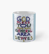 God Bless You And This General Area - Say Yes - Brian Keeper Painting Classic Mug