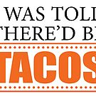 I was Told There'd Be Tacos by Wayne On The Road