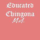 «Chingona educada M.A» de myrgomez