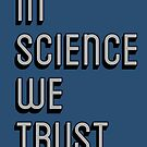In Science We Trust by ChessJess