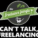 Can't Talk, Freelancing  by freelancejungle