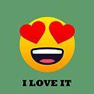 I Love It Smiley Face with Heart Eyes Joypixels Emoji by sandyspider