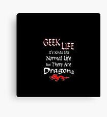 Geek Life has Dragons Canvas Print