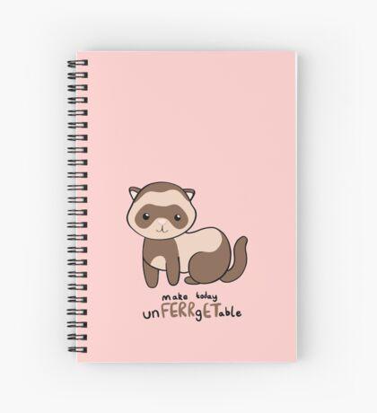 unFERRgETable - Ferret love motivational design Spiral Notebook