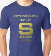 S Club 7 Shirt - Ain't no party like an S Club party T-Shirt