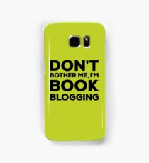Don't Bother Me, I'm Book Blogging - Green Samsung Galaxy Case/Skin