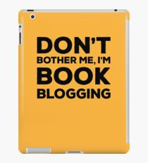 Don't Bother Me, I'm Book Blogging - Orange iPad Case/Skin