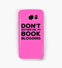 Don't Bother Me, I'm Book Blogging - Pink Samsung Galaxy Case/Skin