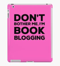 Don't Bother Me, I'm Book Blogging - Pink iPad Case/Skin