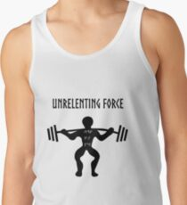 UNRELENTING FORCE Tank Top