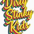 Dirty Stinky Kids Gifts Birthday DSK by TyroDesign