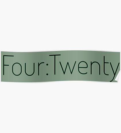 Four:Twenty 4:20 - Black with Green Poster