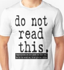Do Not Read This Unisex T-Shirt