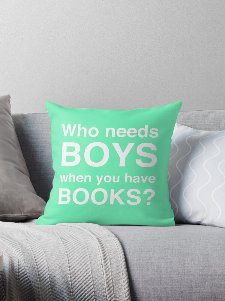 Who needs boys when you have books? (Green) by Kitmagic