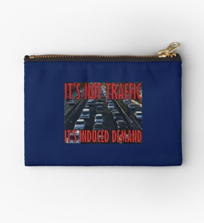 It's Not Traffic, It's Induced Demand Zipper Pouch