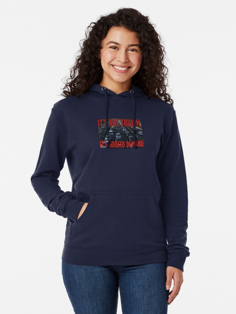 Alternate view of It's Not Traffic, It's Induced Demand Lightweight Hoodie