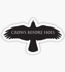 Game of Thrones - Crows Before Hoes Sticker
