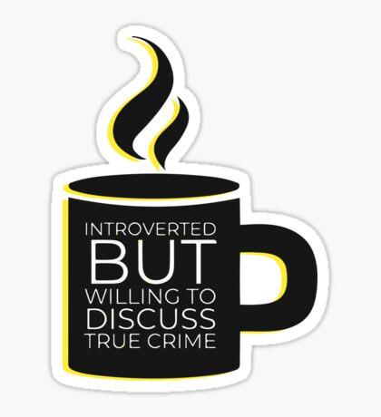 Introverted True Crime illustration  Sticker