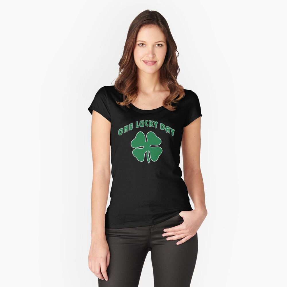 St Patrick's, One Lucky Day. Fitted Scoop T-Shirt